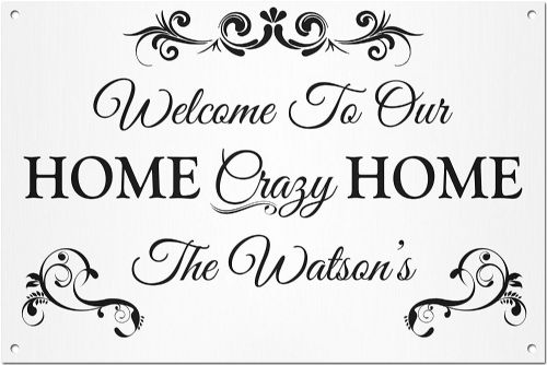 Personalised 'Welcome To Our Crazy Family' White Aluminium Metal Sign